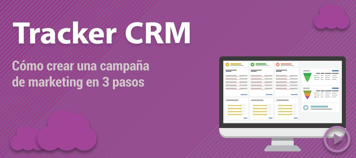 Cómo crear una campaña de marketing con Tracker CRM